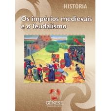 Os Impérios Medievais e o Feudalismo